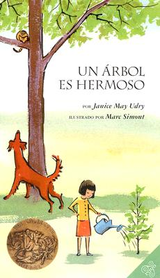Un Arbol es Hermoso/ A Tree Is Nice By Udry, Janice May/ Simont, Marc (ILT)/ Fiol, Maria A. (TRN)